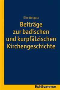 Beitrage Zur Badischen Und Kurpfalzischen Kirchengeschichte