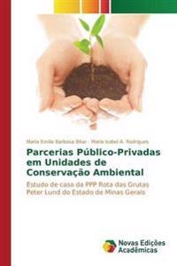 Parcerias Publico-Privadas Em Unidades de Conservacao Ambiental