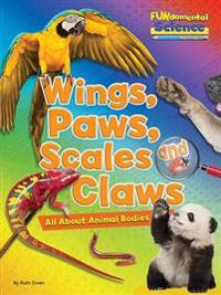 Fundamental science key stage 1: wings, paws, scales and claws: all about a