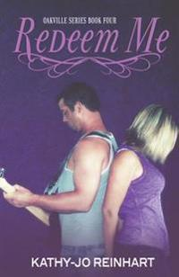 Redeem Me: Oakville Series: Book Four