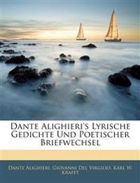 Dante Alighieri's Lyrische Gedichte Und Poetischer Briefwechsel