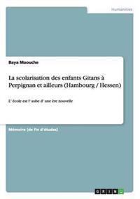 La Scolarisation Des Enfants Gitans a Perpignan Et Ailleurs (Hambourg / Hessen)