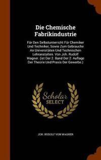 Die Chemische Fabrikindustrie