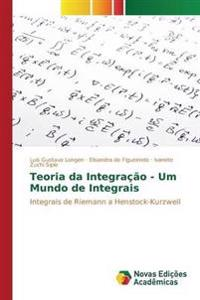 Teoria Da Integracao - Um Mundo de Integrais
