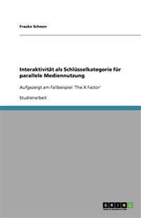 Interaktivitat ALS Schlusselkategorie Fur Parallele Mediennutzung