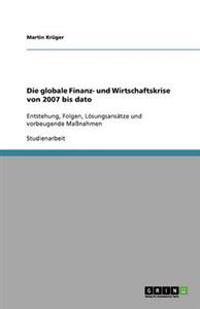 Die globale Finanz- und Wirtschaftskrise von 2007 bis dato