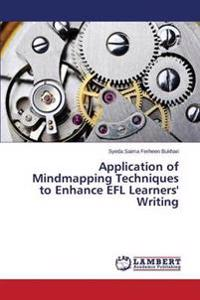 Application of Mindmapping Techniques to Enhance Efl Learners' Writing