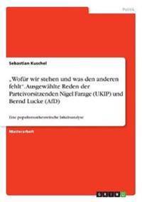 """""""Wofür wir stehen und was den anderen fehlt"""". Ausgewählte Reden der Parteivorsitzenden Nigel Farage (UKIP) und Bernd Lucke (AfD)"""