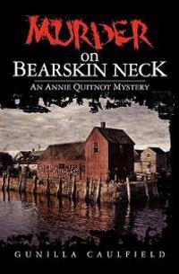 Murder on Bearskin Neck: An Annie Quitnot Mystery