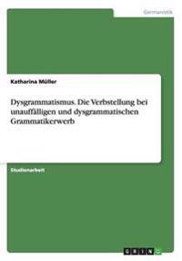 Dysgrammatismus. Die Verbstellung bei unauffälligen und dysgrammatischen Grammatikerwerb