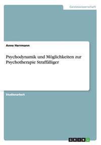 Psychodynamik Und Moglichkeiten Zur Psychotherapie Straffalliger