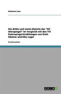 Die Dritte Und Vierte Historie Des DIL Ulenspiegel Im Vergleich Mit Den Till Eulenspiegel-Erzahlungen Von Erich Kastner Und Elke Leger