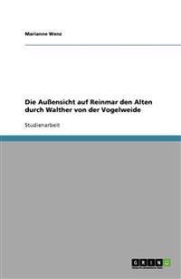 Die Aussensicht Auf Reinmar Den Alten Durch Walther Von Der Vogelweide