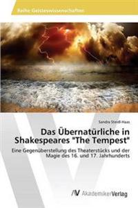 """Das Ubernaturliche in Shakespeares """"The Tempest"""""""