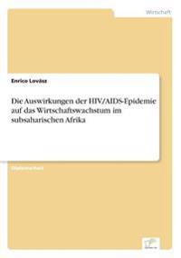 Die Auswirkungen Der Hiv/Aids-Epidemie Auf Das Wirtschaftswachstum Im Subsaharischen Afrika