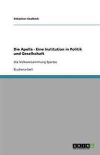 Die Apella - Eine Institution in Politik Und Gesellschaft