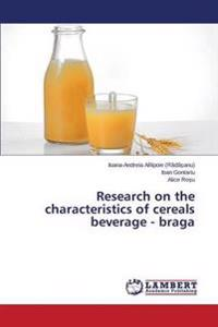 Research on the Characteristics of Cereals Beverage - Braga