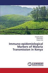 Immuno-Epidemiological Markers of Malaria Transmission in Kenya