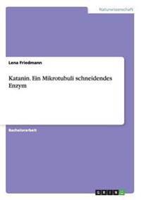 Katanin. Ein Mikrotubuli Schneidendes Enzym