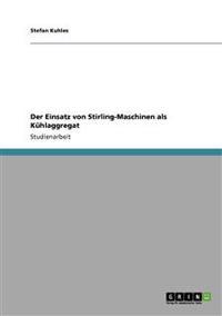 Der Einsatz Von Stirling-Maschinen ALS K hlaggregat