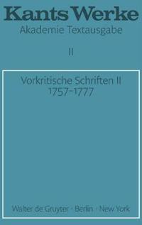 Vorkritische Schriften II. 1757-1777