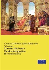 Lorenzo Ghibertis Denkwurdigkeiten