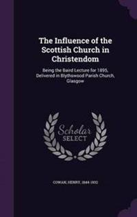 The Influence of the Scottish Church in Christendom
