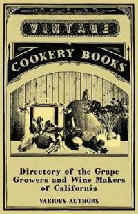 Directory of the Grape Growers and Wine Makers of California