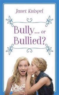 Bully...or Bullied?
