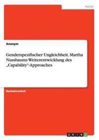 """Genderspezifischer Ungleichheit. Martha Nussbaums Weiterentwicklung Des """"Capability-Approaches"""