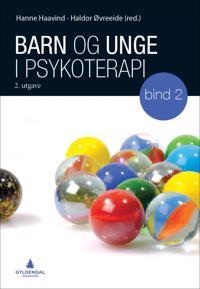 Barn og unge i psykoterapi: bind 2