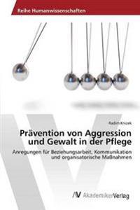 Pravention Von Aggression Und Gewalt in Der Pflege