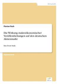 Die Wirkung Makrookonomischer Veroffentlichungen Auf Den Deutschen Aktienmarkt