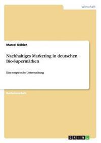 Nachhaltiges Marketing in Deutschen Bio-Supermarken