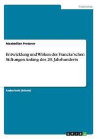 Entwicklung Und Wirken Der Francke'schen Stiftungen Anfang Des 20. Jahrhunderts