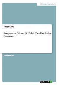 """Exegese zu Galater 3,10-14. """"Der Fluch des Gesetzes"""""""