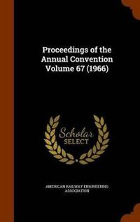 Proceedings of the Annual Convention Volume 67 (1966)