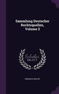 Sammlung Deutscher Rechtsquellen, Volume 2