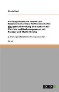 Finanzen Zur Prufung ALS Fachkraft Fur Vertrieb Und Rechnungswesen Mit Klausur Und Musterlosung