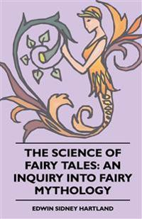 The Science of Fairy Tales: An Inquiry into Fairy Mythology