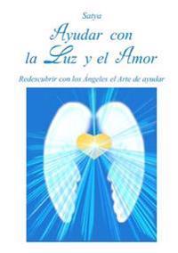 Ayudar Con La Luz y El Amor