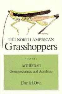 The North American Grasshoppers, Volume I: Acrididae: Gomphocerinae and Acridinae
