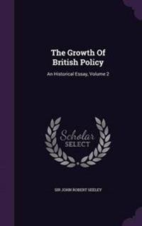 The Growth of British Policy