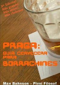 Praga: Guia Cervecera Para Borrachines - 2da Edicion