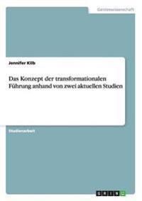 Das Konzept der transformationalen Führung anhand von zwei aktuellen Studien