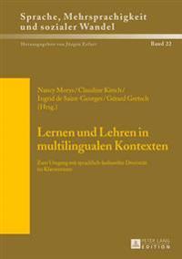 Lernen Und Lehren in Multilingualen Kontexten: Zum Umgang Mit Sprachlich-Kultureller Diversitaet Im Klassenraum