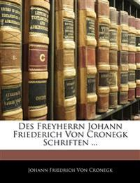 Des Freyherrn Johann Friederich Von Cronegk Schriften ...