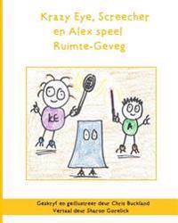 Krazy Eye, Screecher En Alex Speel Ruimte-Geveg: 'N Krazy Eye Storie