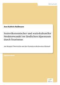 Sozio-Okonomischer Und Sozio-Kultureller Strukturwandel Im Landlichen Alpenraum Durch Tourismus