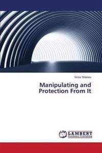 Manipulating and Protection from It